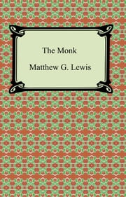 The Monk: A Romance ebook by Matthew G. Lewis