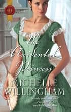 The Accidental Princess ebook by Michelle Willingham