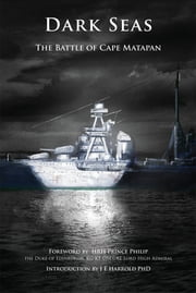 Dark Seas - The Battle of Cape Matapan ebook by JE Harrold, PhD
