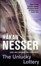 The Unlucky Lottery: An Inspector Van Veeteren Mystery 6 ebook by Håkan Nesser