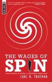 The Wages of Spin ebook by Carl R Trueman
