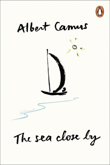 The Sea Close By ebook by Albert Camus