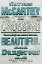The Crossing: The Border Trilogy 2 ebook by Cormac McCarthy
