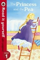 The Princess and the Pea - Read it yourself with Ladybird - Level 1 ebook by Penguin Books Ltd