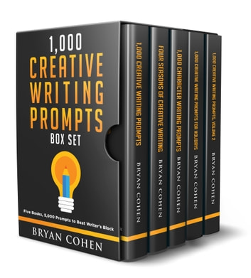 1,000 Creative Writing Prompts Box Set - Five Books, 5,000 Prompts to Beat Writer's Block ebook by Bryan Cohen