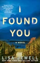 I Found You - A Novel ebook by Lisa Jewell