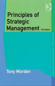 Principles of Strategic Management ebook by Mr Tony Morden