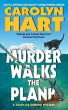Murder Walks the Plank ebook by Carolyn Hart