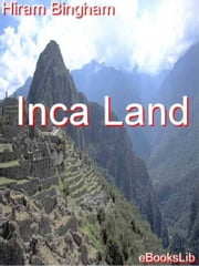 Inca Land ebook by Hiram Bingham