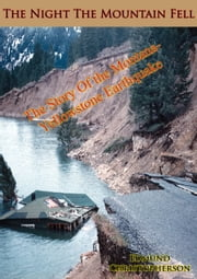 The Night The Mountain Fell - The Story of the Montana-Yellowstone Earthquake ebook by Edmund Christopherson