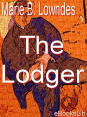 The Lodger ebook by Lowndes, Marie Belloc