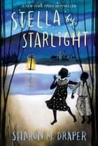 Stella by Starlight ebook by Sharon M. Draper