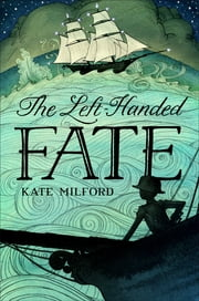 The Left-Handed Fate ebook by Kate Milford,Eliza Wheeler