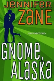 Gnome, Alaska ebook by Jennifer Zane