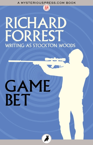 Game Bet eBook by Richard Forrest