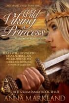 Wild Viking Princess ebook by Anna Markland