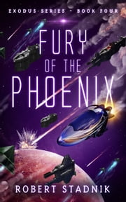 Fury Of The Phoenix ebook by Robert Stadnik