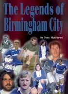 The Legends of Birmingham City ebook by Tony Matthews