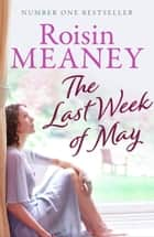 The Last Week of May: Number One Bestseller eBook by Roisin Meaney