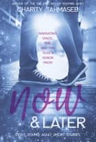 Now and Later: Eight Young Adult Short Stories 電子書 by Charity Tahmaseb