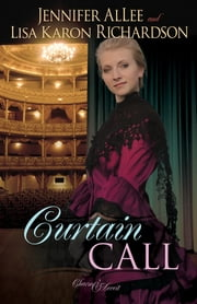 Curtain Call ebook by Jennifer AlLee,Lisa Karon Richardson