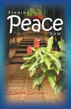 Finding Peace Now ebook by Suzanne Scarrow