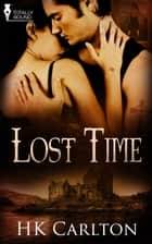Lost Time ebook by HK Carlton