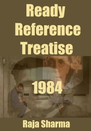 Ready Reference Treatise: 1984 ebook by Raja Sharma