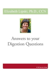 Answers to Your Digestive Questions ebook by Lipski, Elizabeth