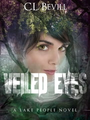 Veiled Eyes ebook by C.L. Bevill