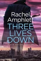 Three Lives Down (Dan Taylor spy thrillers, book 3) - An action-packed spy thriller ebook by