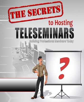 The Secrets To Hosting Teleseminars ebook by Anonymous