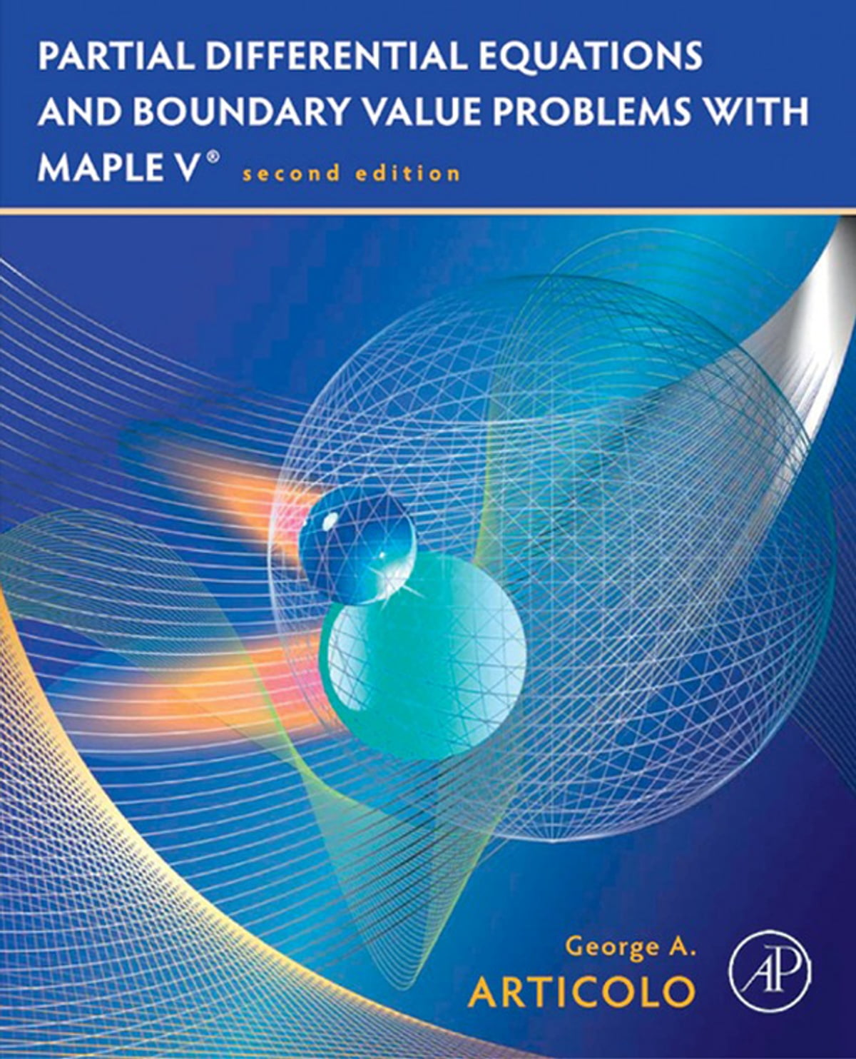 Partial Differential Equations and Boundary Value Problems with Maple ebook  by George A  Articolo - Rakuten Kobo