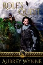 Rolf's Quest - A Medieval Encounter, #1 ebook by Aubrey Wynne