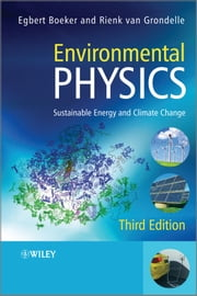 Environmental Physics - Sustainable Energy and Climate Change ebook by Egbert Boeker,Rienk van Grondelle