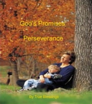 God Promises: Perseverance ebook by True Blessings