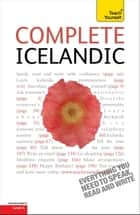 Complete Icelandic Beginner to Intermediate Book and Audio Course - Learn to read, write, speak and understand a new language with Teach Yourself ebook by Hildur Jonsdottir