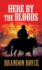 Here by the Bloods ebook by Brandon Boyce