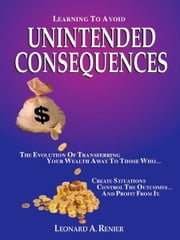 Learning to Avoid Unintended Consequences ebook by Leonard A. Renier