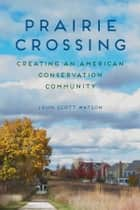 Prairie Crossing ebook by John Scott Watson