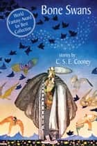 Bone Swans ebook by C.S.E. Cooney