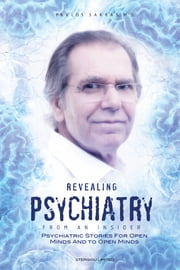 Revealing Psychiatry... From an Insider ebook by Pavlos Sakkas