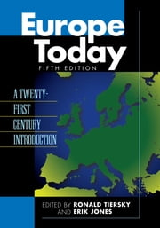 Europe Today - A Twenty-first Century Introduction ebook by Ronald Tiersky,Erik Jones