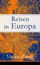 Reisen in Europa ebook by Stefan Zweig