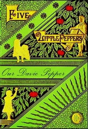 Five Little Peppers, Our Davie Pepper ebook by Margaret Sidney,Alice Barbar Stephens (Illustrator)