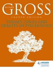 Themes, Issues and Debates in Psychology ebook by Richard Gross