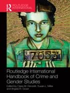 Routledge International Handbook of Crime and Gender Studies eBook by Claire M. Renzetti, Susan L. Miller, Angela R. Gover