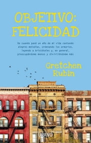 Objetivo: felicidad ebook by Gretchen Rubin