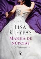 Manhã de Núpcias ebook by Lisa Kleypas