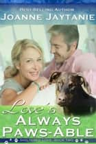 Love's Always Paws-able ebook by Joanne Jaytanie